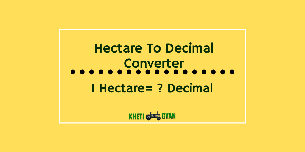 Hectare to decimal Converter